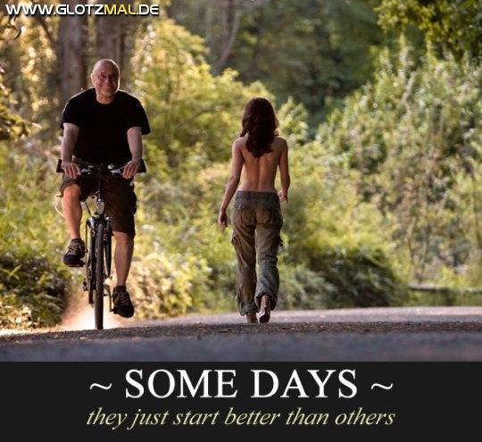 Manche Tage beginnen besser als andere