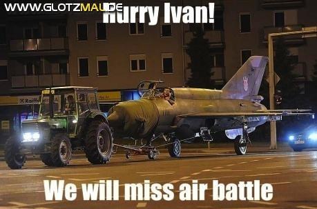 Beeil dich, Ivan!