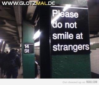 Bitte keine Fremden anlächeln